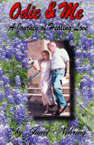 Odie and Me: A Journey in Healing Love: Nehring, Janet Oglesby