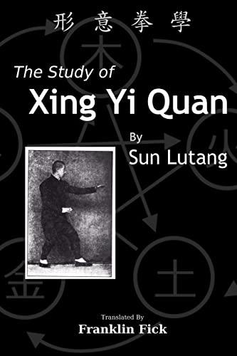 9781500527556: The Study of Xing Yi Quan: Xing Yi Quan Xue