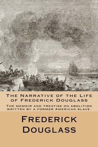 9781500528003: The Narrative of the Life of Frederick Douglass: The memoir and treatise on abolition written by a former American slave.