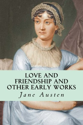 9781500529390: Love and Friendship and Other Early Works