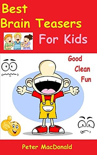 9781500529994: Best Brain Teasers For Kids: Good Clean Fun (Best Joke Books For Kids) (Volume 4)