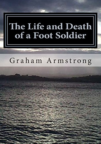 9781500530846: The Life and Death of a Foot Soldier