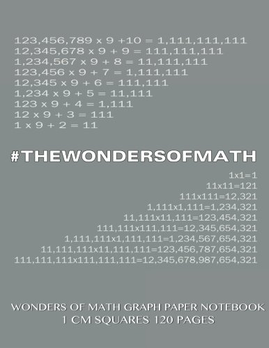 9781500532710: Wonders of Math Graph Paper Notebook 120 pages with 1 cm squares: 8.5 x 11 inch notebook with gray cover, graph paper notebook with one centimeter ... sums, composition notebook or even journal