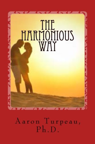 9781500534868: The Harmonious Way: : Find Love and Marriage by Playing Your True Note
