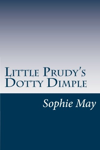 9781500536718: Little Prudy's Dotty Dimple