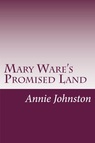 Mary Ware's Promised Land: Johnston, Annie F.