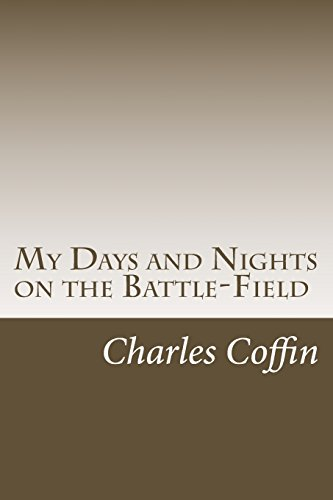 9781500537265: My Days and Nights on the Battle-Field