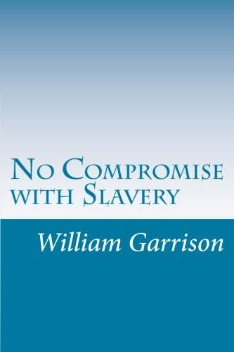 9781500537340: No Compromise with Slavery
