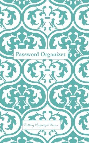 9781500537418: Password Organizer: A Password Organizer Journal (aqua Moroccan print cover) (Getting Organized) (Volume 1)