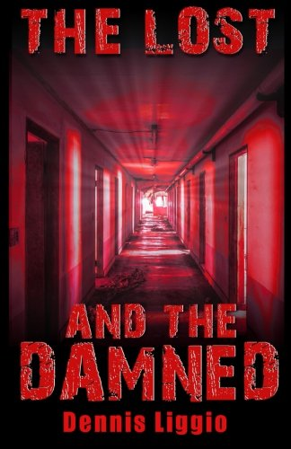 The Lost and the Damned: Dennis Liggio