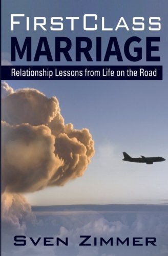 9781500538095: First Class Marriage: Relationship Lessons from Life on the Road