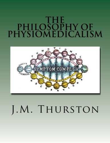 9781500538118: The Philosophy of Physiomedicalism