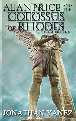 9781500538446: Alan Price and The Colossus of Rhodes (The Nephilim Chronicles) (Volume 1)