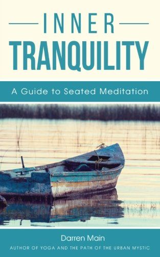 9781500539894: Inner Tranquility: A Guide to Seated Meditation: 3rd Edition