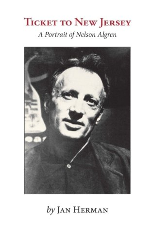 9781500540616: TICKET TO NEW JERSEY: A Portrait of Nelson Algren