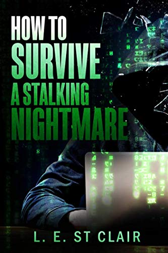 9781500540791: How To Survive A Stalking Nightmare