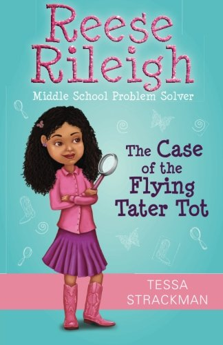 9781500541019: Reese Rileigh: Middle School Problem Solver: The case of the flying tater tot (Volume 1)