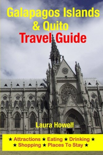 9781500541101: Galapagos Islands & Quito Travel Guide: Attractions, Eating, Drinking, Shopping & Places To Stay