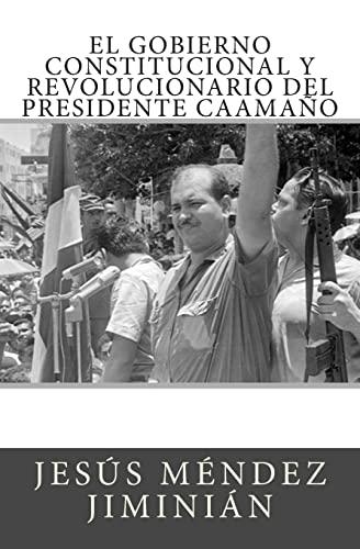 9781500541170: El gobierno constitucional y revolucionario del presidente Caamaño (Spanish Edition)