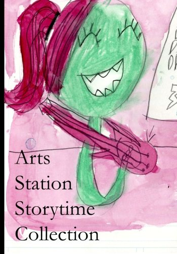 Arts Station Storytime Collection: Erlandson, Sophia; Parker, Kaya; Rapoport, Yonah