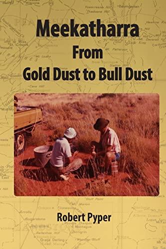 Meekatharra, from Gold Dust to Bulldust: Bone: Pyper, MR Robert
