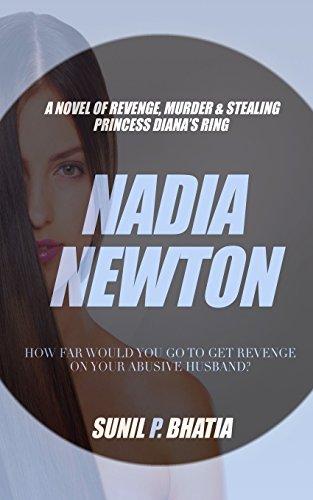 Nadia Newton: A Novel of Revenge, Murder: Sunil P Bhatia