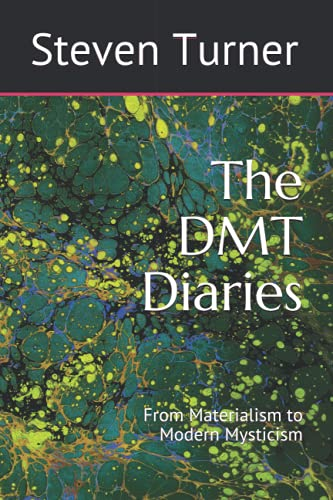 9781500543532: The DMT Diaries: From Materialism to Modern Mysticism