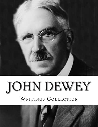 John Dewey, Writings Collection: John Dewey