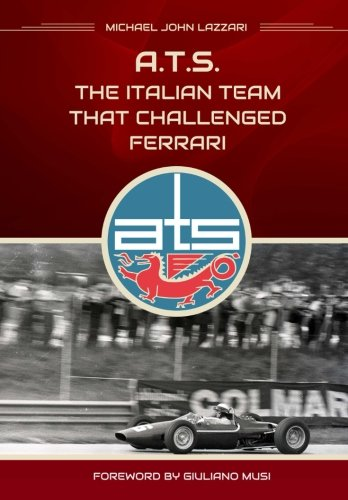 9781500543709: ATS - The italian team that challenged Ferrari