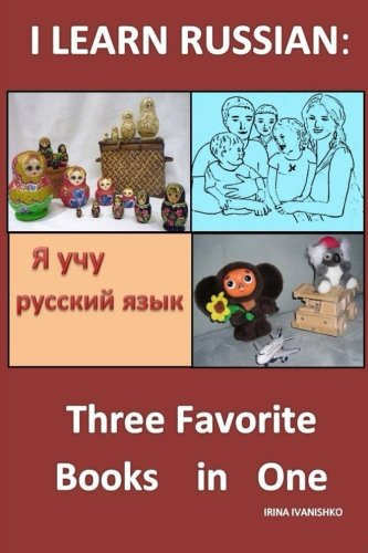 9781500544331: I Learn Russian: Three Favorite Books in ONE (Russian Edition)