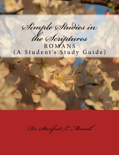 9781500544829: Simple Studies in the Scriptures: Romans: A Student's Study Guide