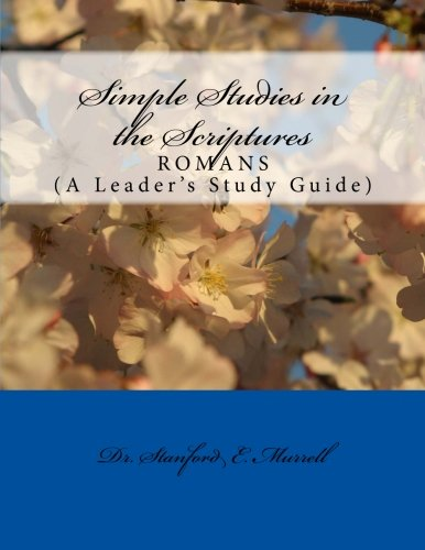 9781500545437: Simple Studies In the Scriptures: Romans (A Leader's Study Guide)