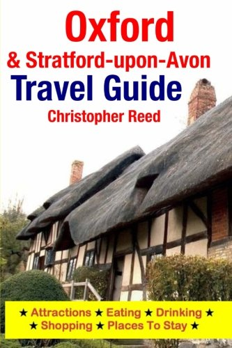 9781500547028: Oxford & Stratford-upon-Avon Travel Guide: Attractions, Eating, Drinking, Shopping & Places To Stay
