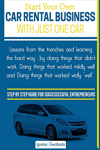 9781500548278: Start Your Own Car Rental Business With Just One Car