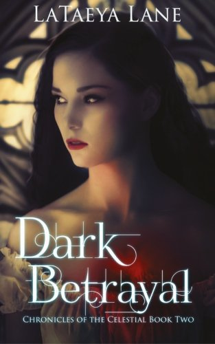 9781500548605: Dark Betrayal: Chronicles of the Celestial Book Two