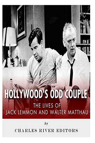 9781500549411: Hollywood's Odd Couple: The Lives of Jack Lemmon and Walter Matthau