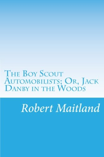9781500549619: The Boy Scout Automobilists; Or, Jack Danby in the Woods