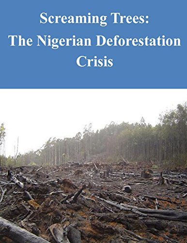 9781500549626: Screaming Trees: The Nigerian Deforestation Crisis