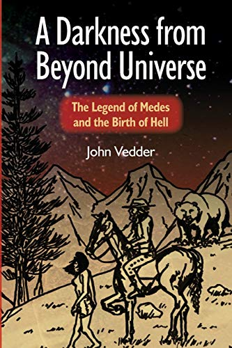 9781500549961: A Darkness from Beyond Universe: The Legend of Medes and the Birth of Hell