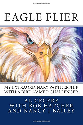 9781500551186: Eagle Flier: My Extraordinary Partnership with a Bird Named Challenger