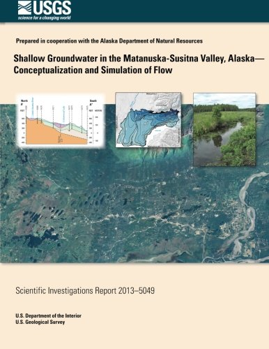 9781500551254: Shallow Groundwater in the Matanuska-Susitna Valley, Alaska-Conceptualiztion and Simulation of Flow