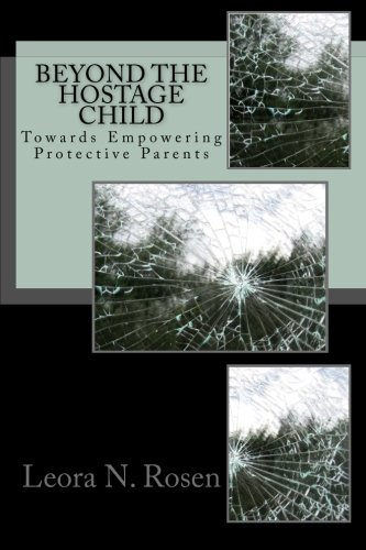 9781500551995: Beyond The Hostage Child: Towards Empowering Protective Parents