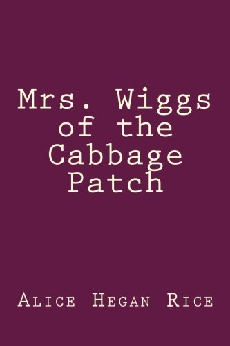 9781500552169: Mrs. Wiggs of the Cabbage Patch