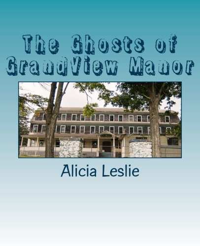 9781500552244: The Ghosts of GrandView Manor