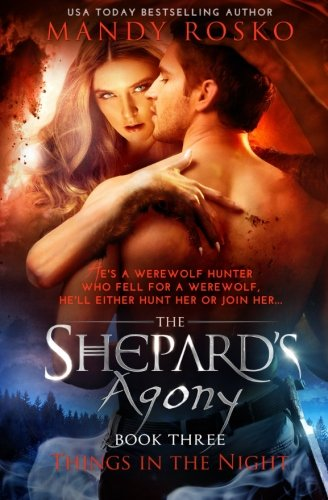 9781500552855: The Shepard's Agony (Things in the Night) (Volume 3)