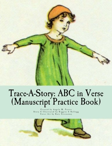 Trace-A-Story: ABC in Verse (Manuscript Practice Book): Foster, Angela M.