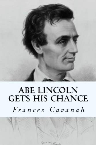 9781500554286: Abe Lincoln Gets His Chance