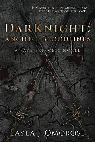9781500554323: DarKnight: Ancient Bloodlines (Faye Princess) (Volume 1)