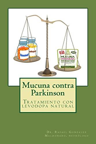 Mucuna contra Parkinson: Tratamiento con levodopa natural (Spanish Edition): Gonzalez Maldonado, ...