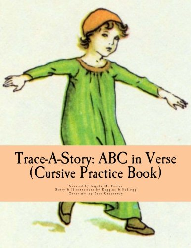Trace-A-Story: ABC in Verse (Cursive Practice Book): Foster, Angela M.